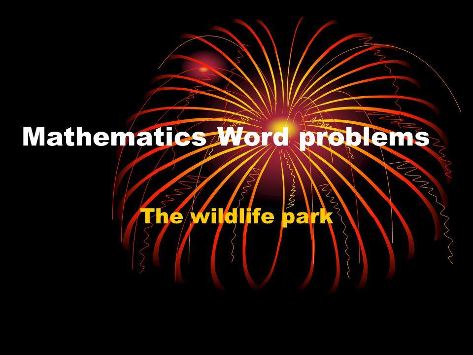 Mathematics Word problems The wildlife park