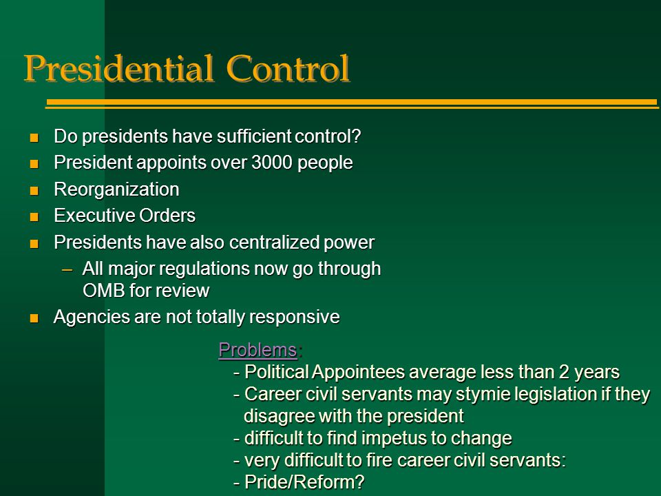 Presidential Control n Do presidents have sufficient control.