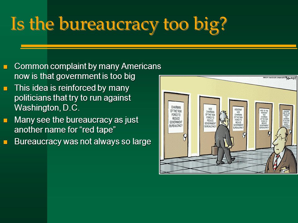 Is the bureaucracy too big.