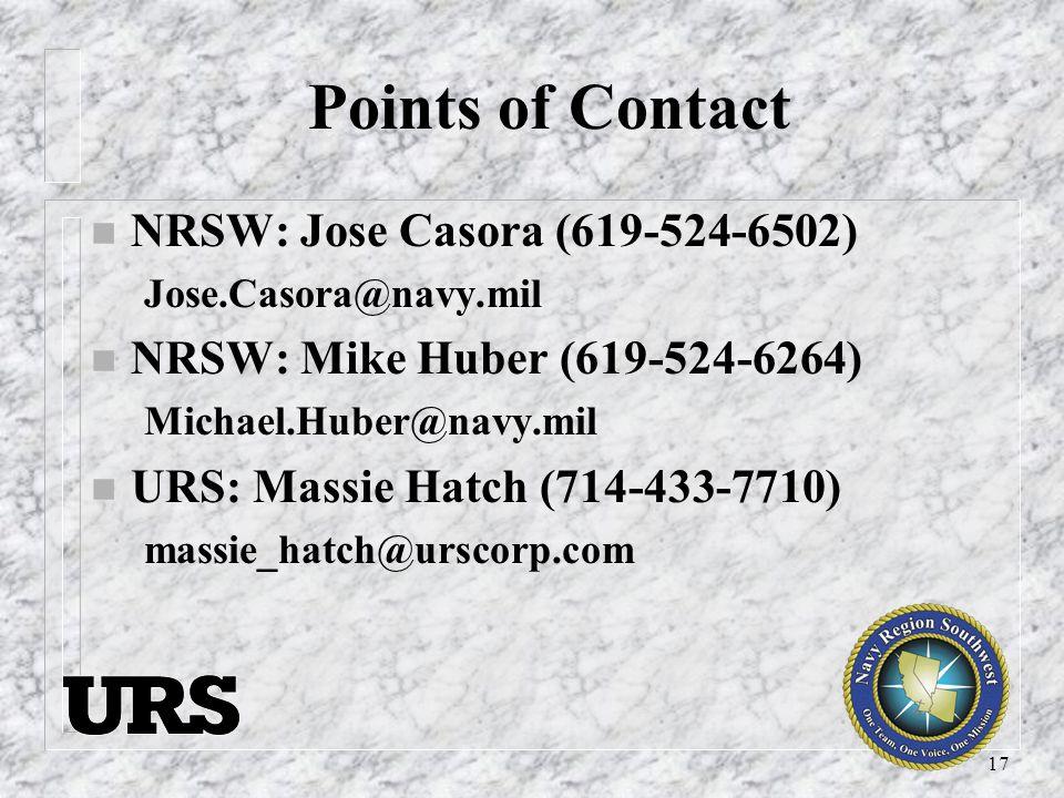 17 Points of Contact n NRSW: Jose Casora (619-524-6502) Jose.Casora@navy.mil n NRSW: Mike Huber (619-524-6264) Michael.Huber@navy.mil n URS: Massie Hatch (714-433-7710) massie_hatch@urscorp.com