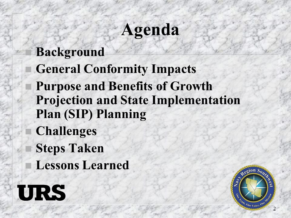 2 Agenda n Background n General Conformity Impacts n Purpose and Benefits of Growth Projection and State Implementation Plan (SIP) Planning n Challenges n Steps Taken n Lessons Learned