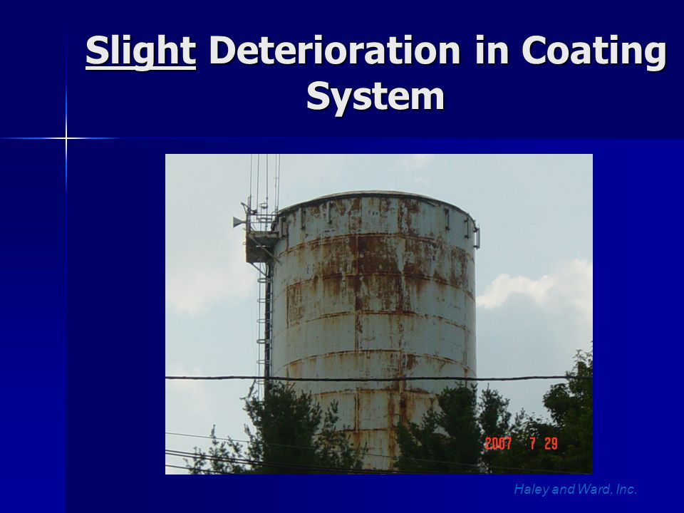 Slight Deterioration in Coating System Haley and Ward, Inc.