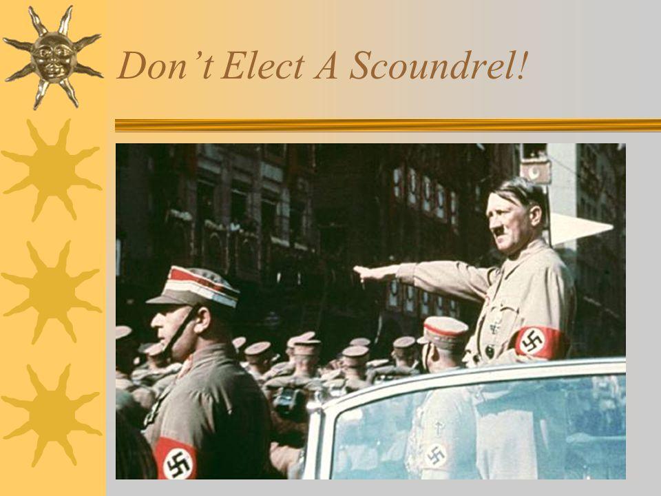 Don't Elect A Scoundrel!