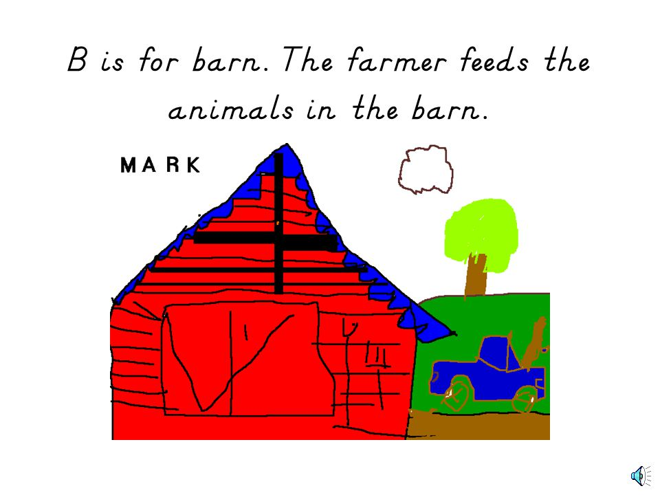 A is for animals. There are lots of animals on the farm.