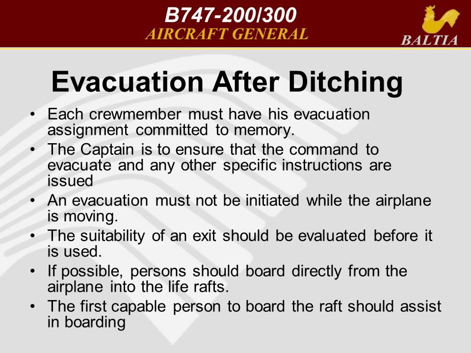 Evacuation After Ditching Each crewmember must have his evacuation assignment committed to memory.