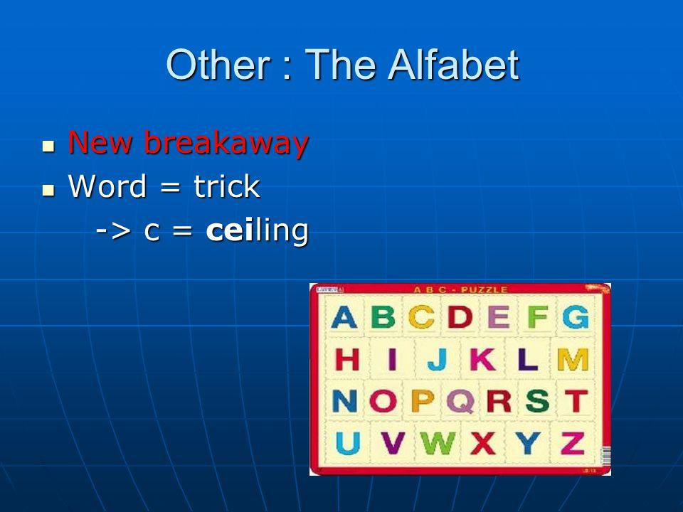New breakaway New breakaway Word = trick Word = trick -> c = ceiling -> c = ceiling