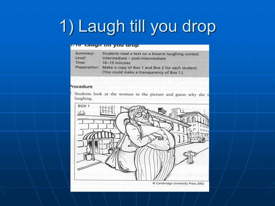 1) Laugh till you drop