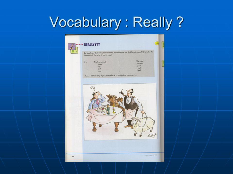 Vocabulary : Really ?