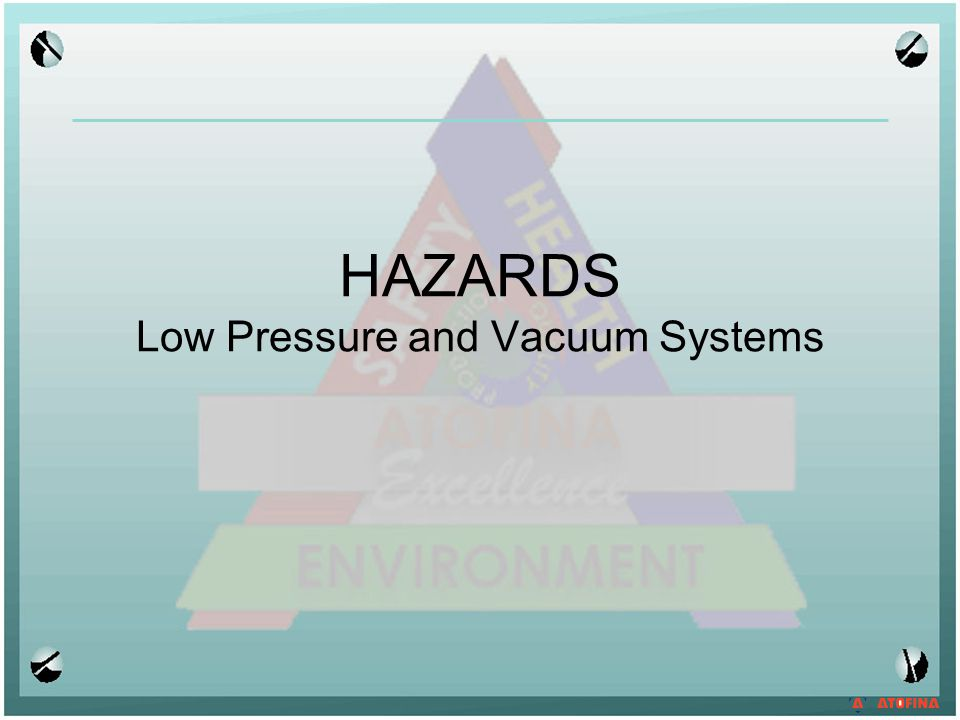 PRESSURE SAFETY Can you get hurt with low pressure.