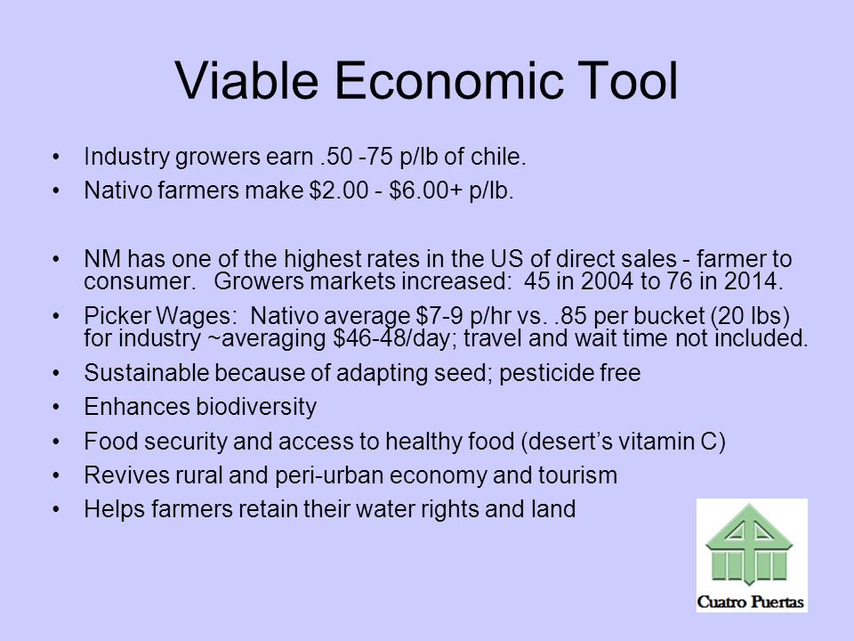 Viable Economic Tool Industry growers earn.50 -75 p/lb of chile.