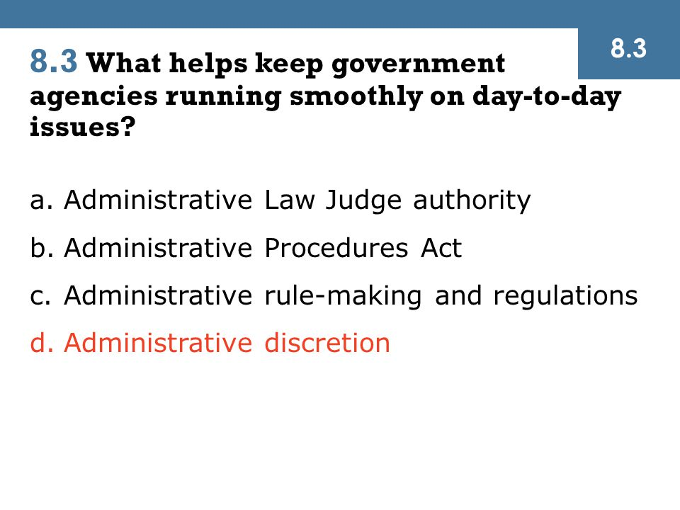 8.3 What helps keep government agencies running smoothly on day-to-day issues.