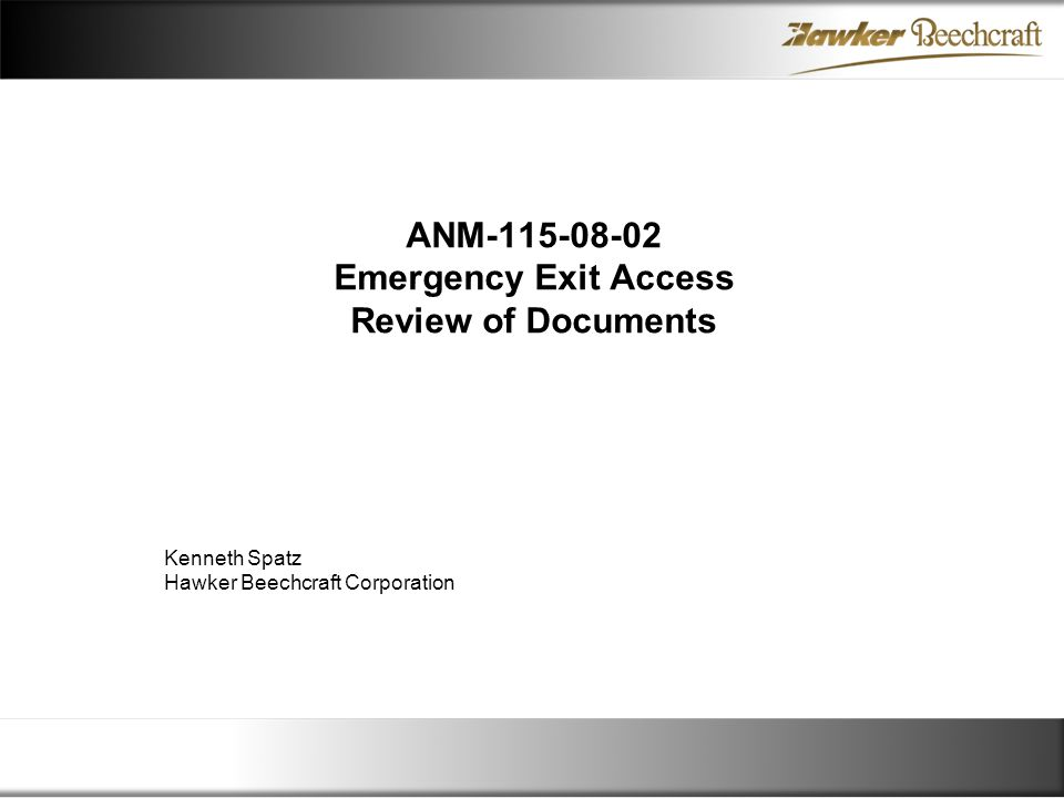 ANM-115-08-02 Emergency Exit Access Review of Documents Kenneth Spatz Hawker Beechcraft Corporation