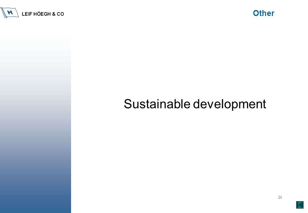 LEIF HÖEGH & CO 20 Other Sustainable development