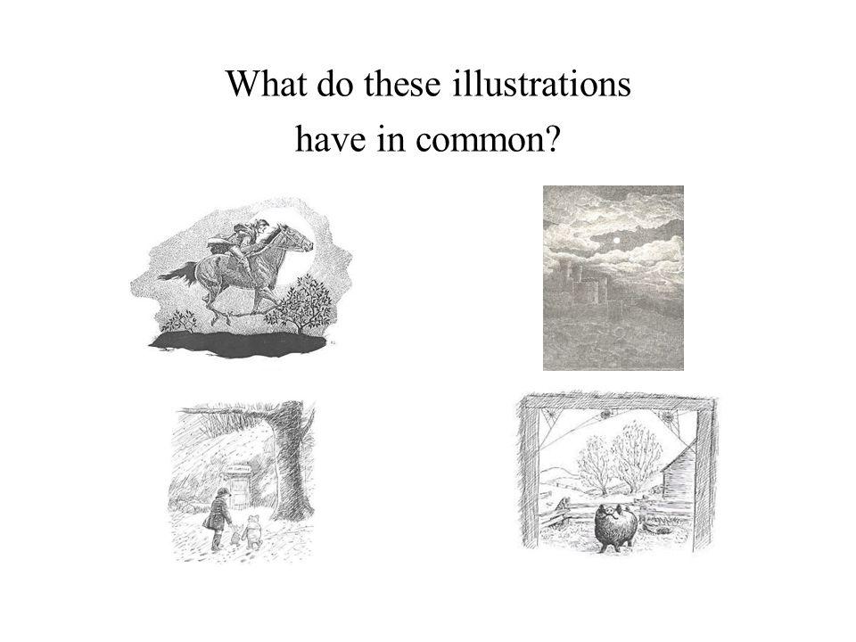 Each of the illustrators has used pen and ink as the medium for creating the images.medium Robert LawsonDavid Macaulay Garth Williams E.H.