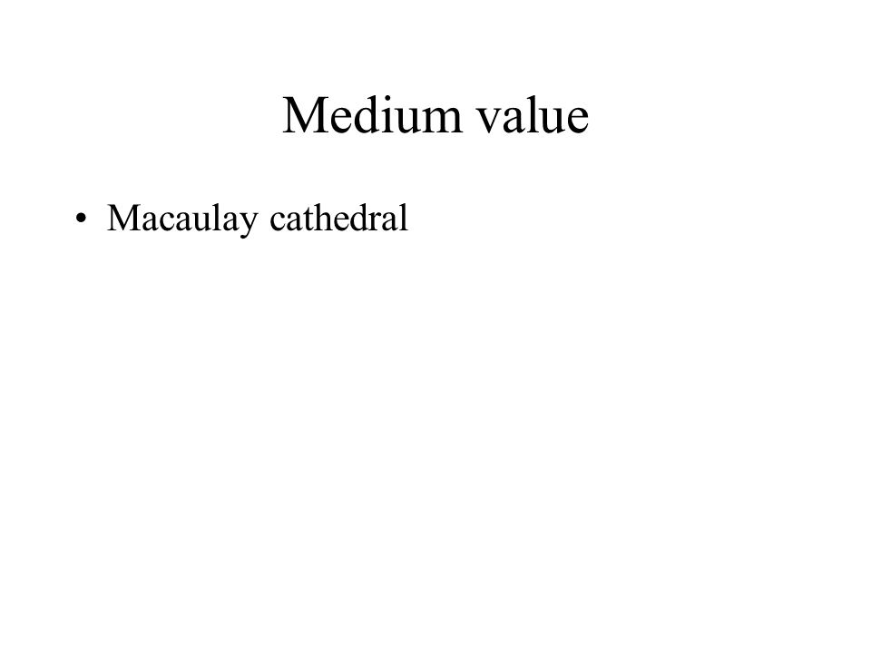 Medium value Macaulay cathedral
