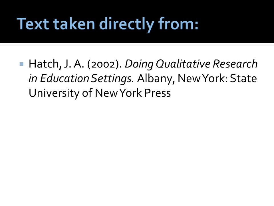  Hatch, J. A. (2002). Doing Qualitative Research in Education Settings.