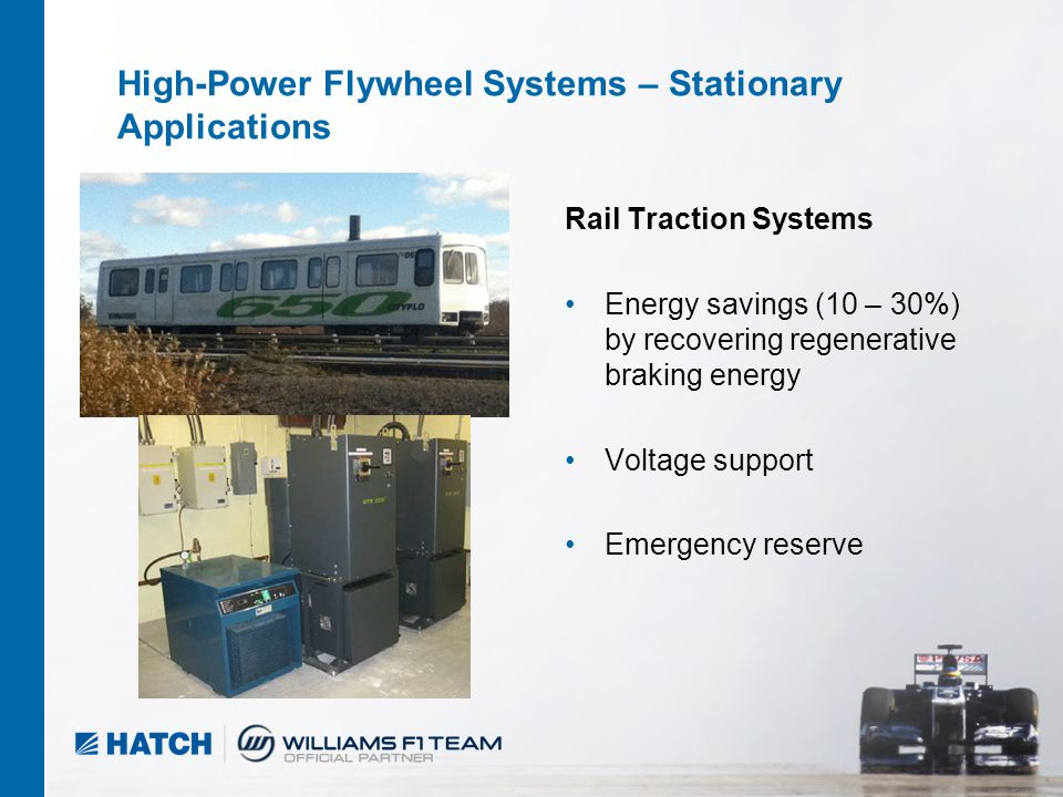 6 04/2012 High-Power Flywheel Systems – Stationary Applications Rail Traction Systems Energy savings (10 – 30%) by recovering regenerative braking ene