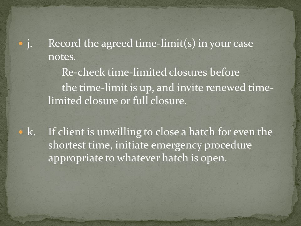 j. Record the agreed time-limit(s) in your case notes.