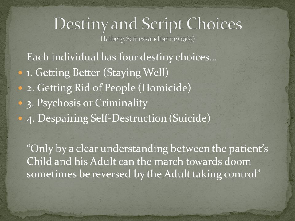 Each individual has four destiny choices… 1. Getting Better (Staying Well) 2.