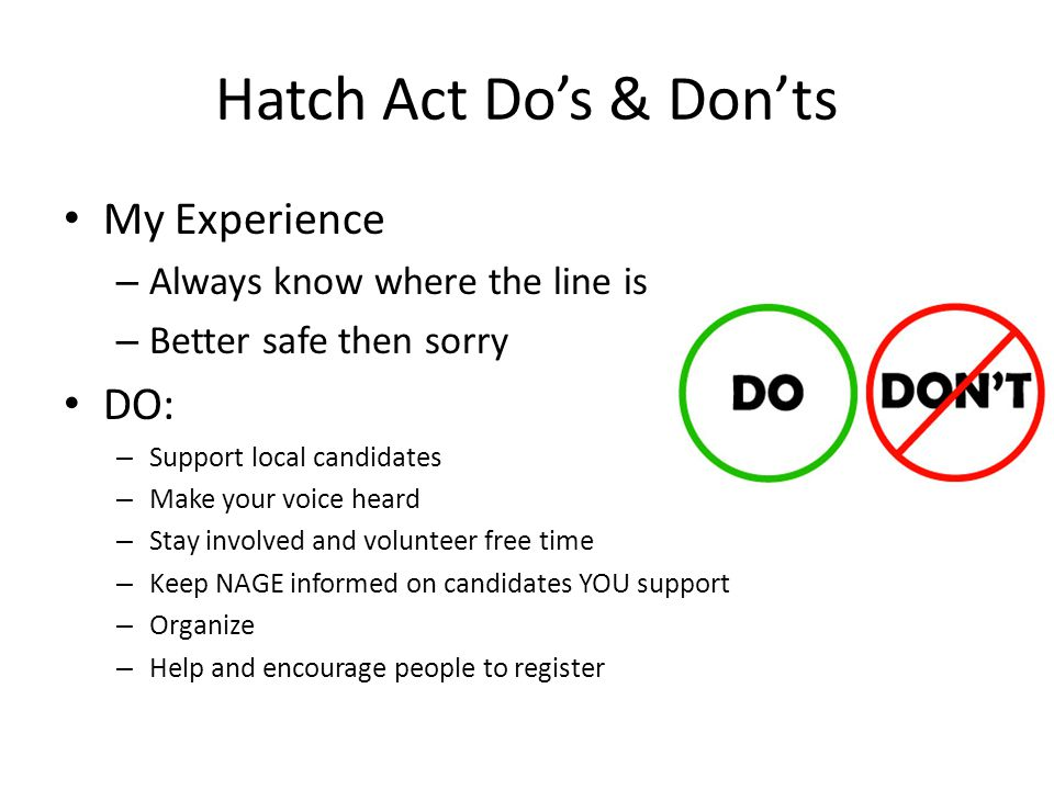 Hatch Act Don'ts What can happen if I violate the Hatch Act.