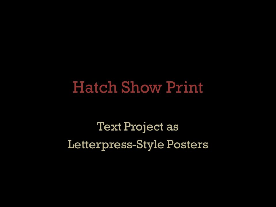 Hatch Show Print Text Project as Letterpress-Style Posters