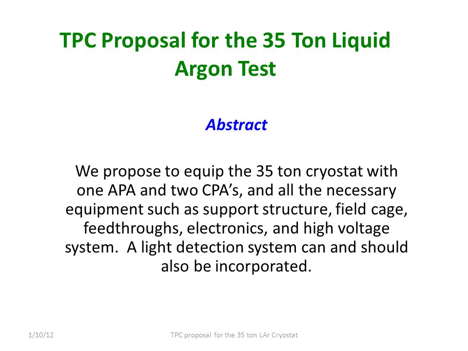 Purpose The 35 ton test will be the first membrane style cryostat for ultra high purity liquid Argon containment.
