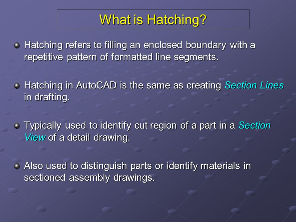 What is Hatching.