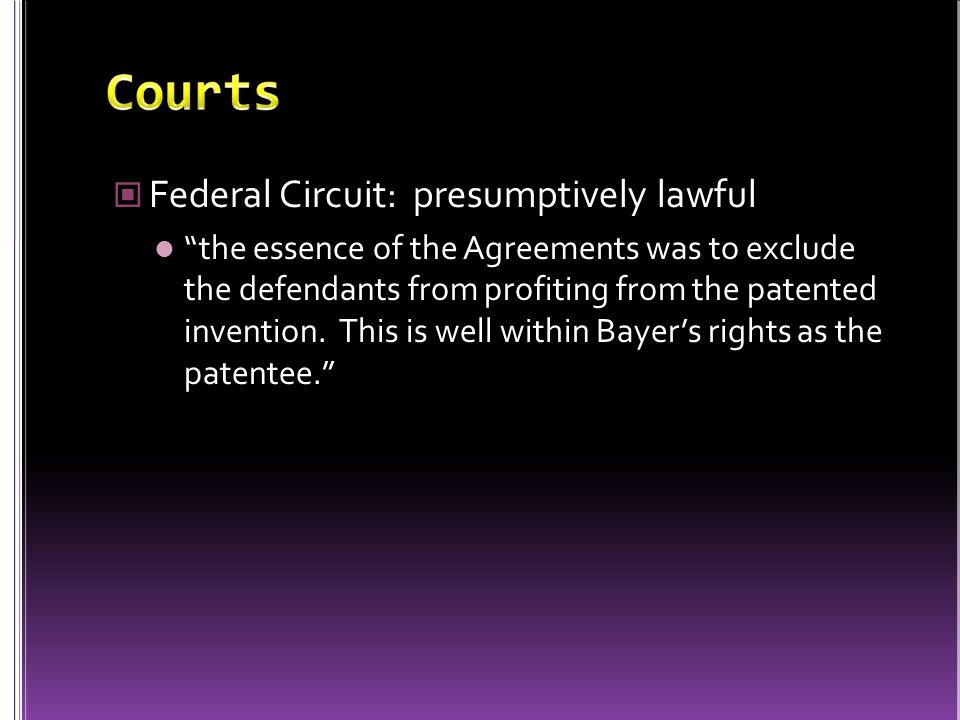 Federal Circuit: presumptively lawful the essence of the Agreements was to exclude the defendants from profiting from the patented invention.