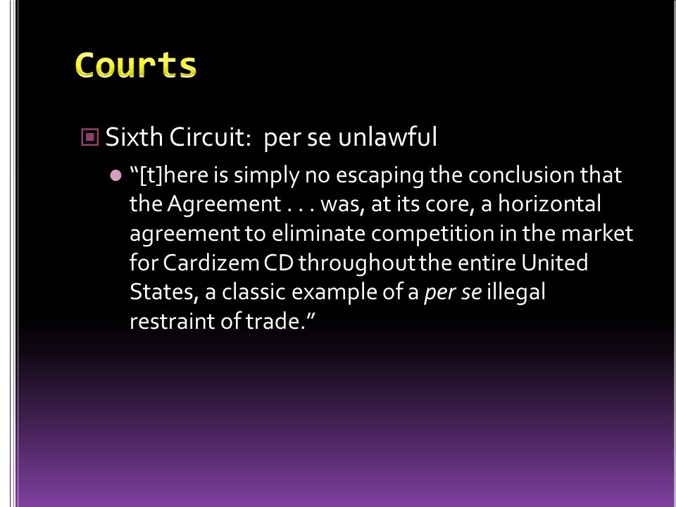 Sixth Circuit: per se unlawful [t]here is simply no escaping the conclusion that the Agreement...