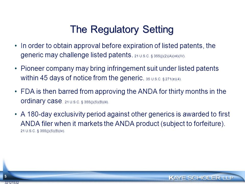 The Regulatory Setting In order to obtain approval before expiration of listed patents, the generic may challenge listed patents.