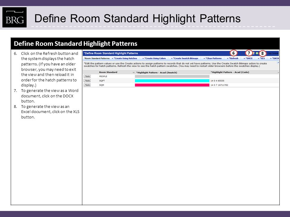 Define Room Standard Highlight Patterns 6.Click on the Refresh button and the system displays the hatch patterns.