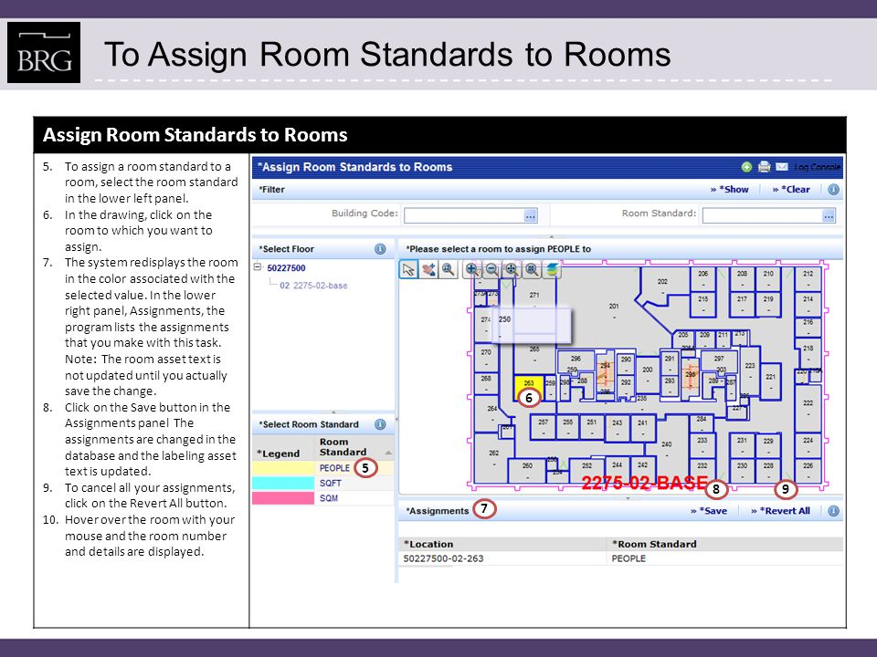 To Assign Room Standards to Rooms Assign Room Standards to Rooms 5.To assign a room standard to a room, select the room standard in the lower left panel.
