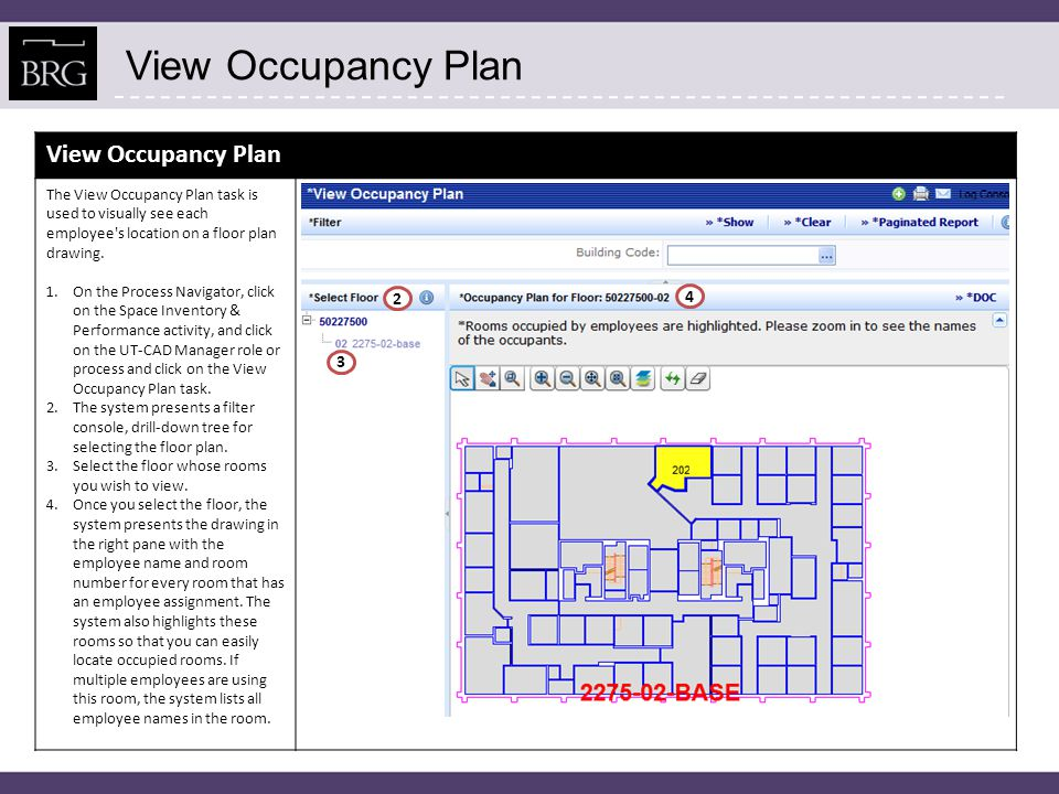View Occupancy Plan The View Occupancy Plan task is used to visually see each employee s location on a floor plan drawing.