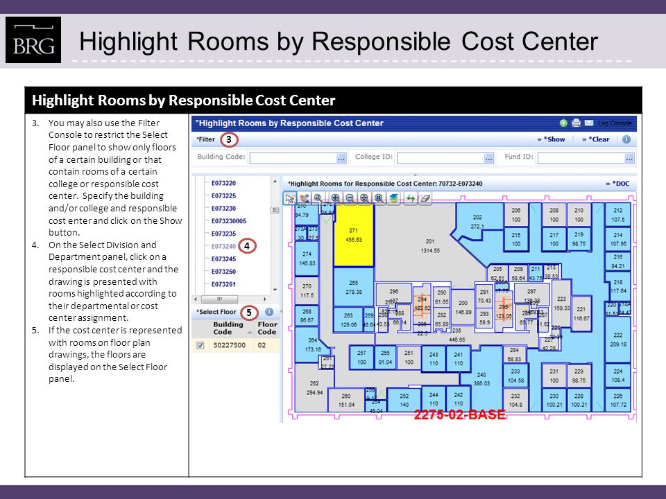 Highlight Rooms by Responsible Cost Center 3.You may also use the Filter Console to restrict the Select Floor panel to show only floors of a certain building or that contain rooms of a certain college or responsible cost center.