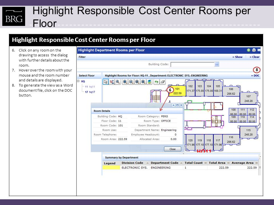 Highlight Responsible Cost Center Rooms per Floor 6.Click on any room on the drawing to access the dialog with further details about the room.