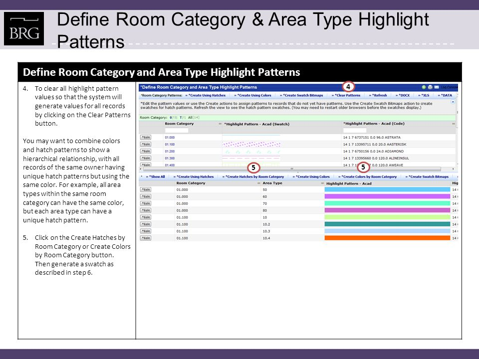 Define Room Category & Area Type Highlight Patterns Define Room Category and Area Type Highlight Patterns Visually seeing your highlight patterns helps you to avoid assigning the same or very similar patterns to the different records.
