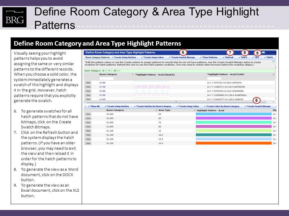 Define Room Standard Highlight Patterns The Define Room Standard Highlight Patterns task is used to assign a highlight pattern to a room standard.