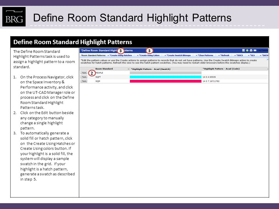 Define Room Standard Highlight Patterns 4.To clear all highlight pattern values so that the system will generate values for all records by clicking on the Clear Patterns button.