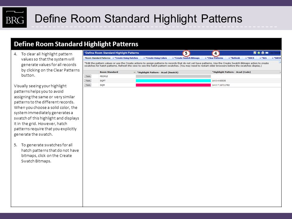Highlight Rooms by Standard The Highlight Rooms by Standard task allows you to view your rooms on a floor plan by room standard.