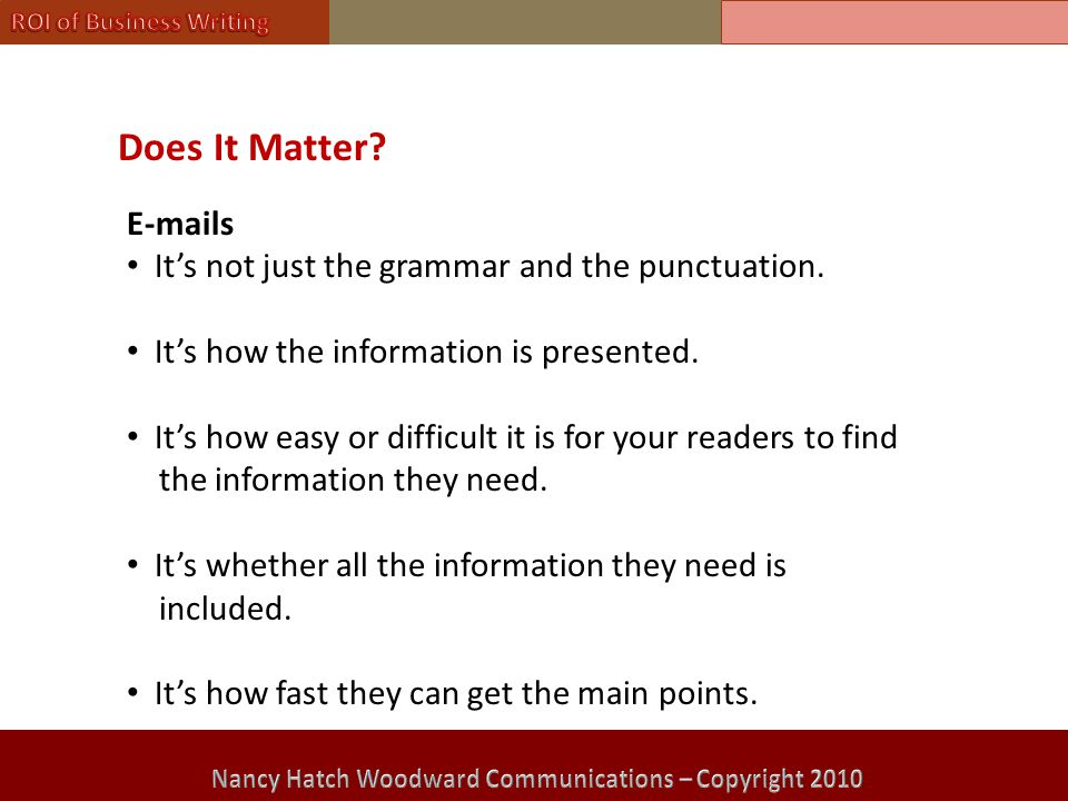 Does It Matter. E-mails It's not just the grammar and the punctuation.