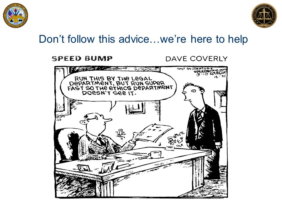Why should you get advice from an Ethics Counselor.