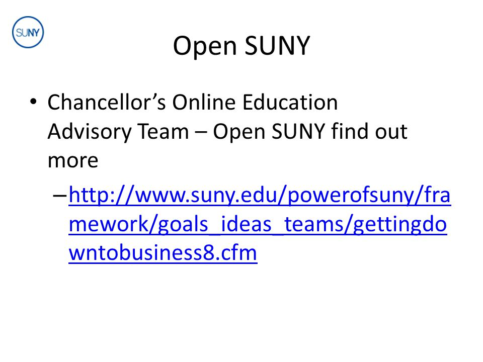Open SUNY Chancellor's Online Education Advisory Team – Open SUNY find out more –   mework/goals_ideas_teams/gettingdo wntobusiness8.cfm   mework/goals_ideas_teams/gettingdo wntobusiness8.cfm