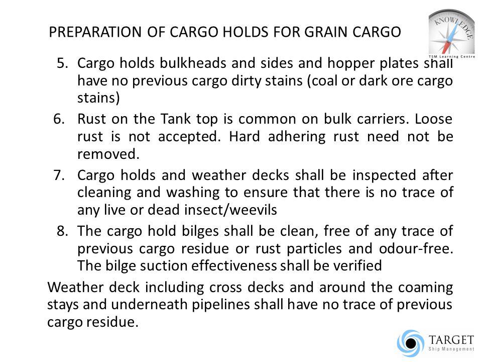 PREPARATION OF CARGO HOLDS FOR GRAIN CARGO 8.