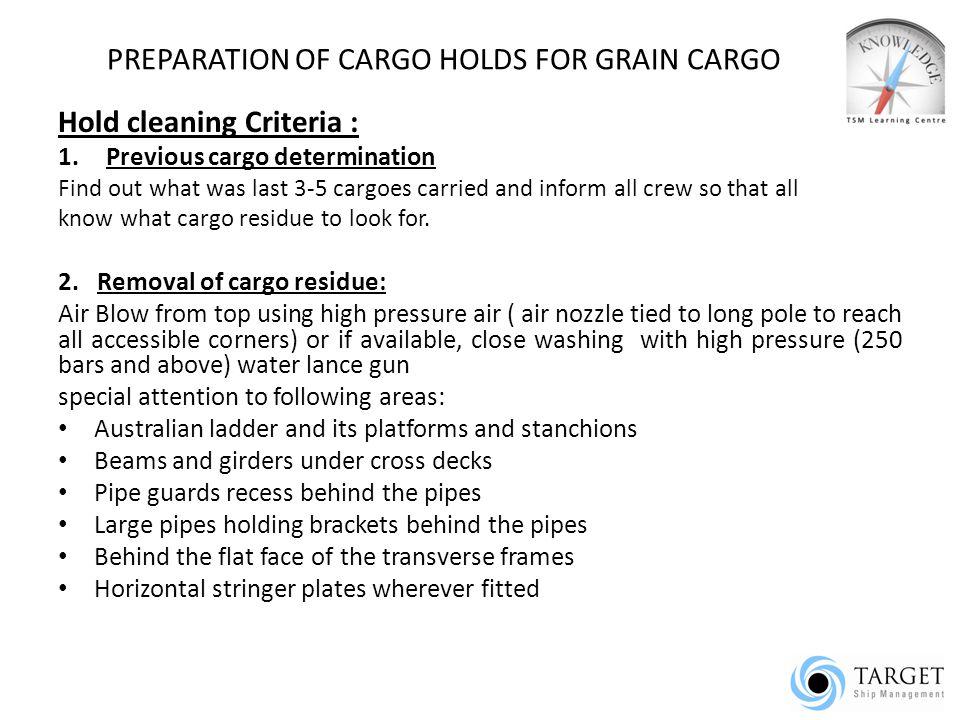 PREPARATION OF CARGO HOLDS FOR GRAIN CARGO 5.