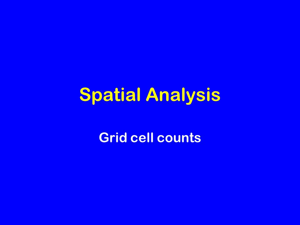 Spatial Analysis Grid cell counts