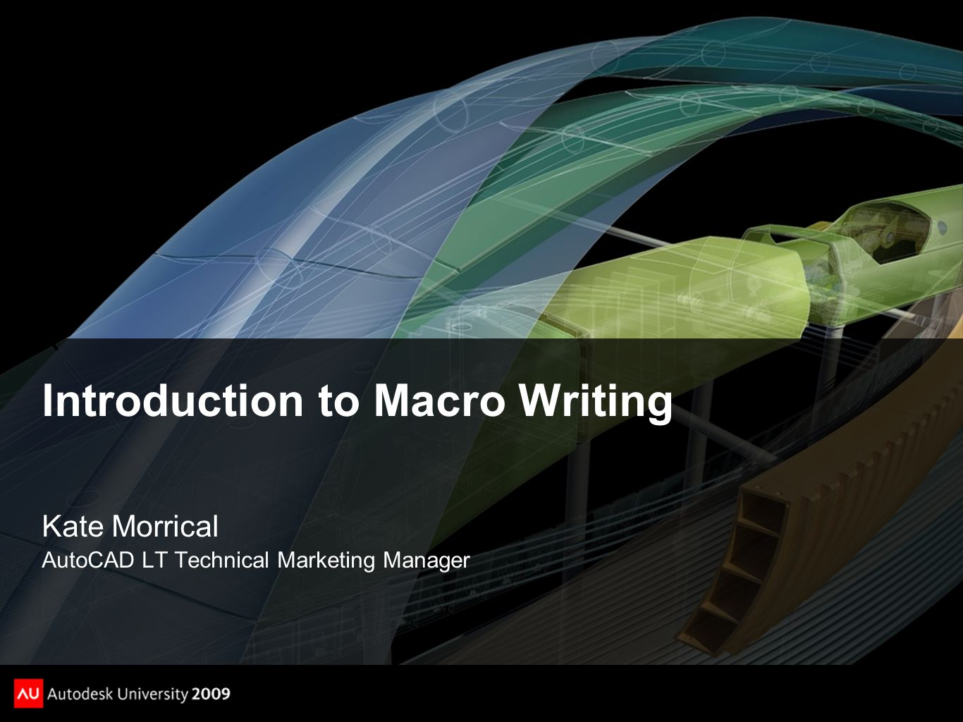 Introduction to Macro Writing Kate Morrical AutoCAD LT Technical Marketing Manager