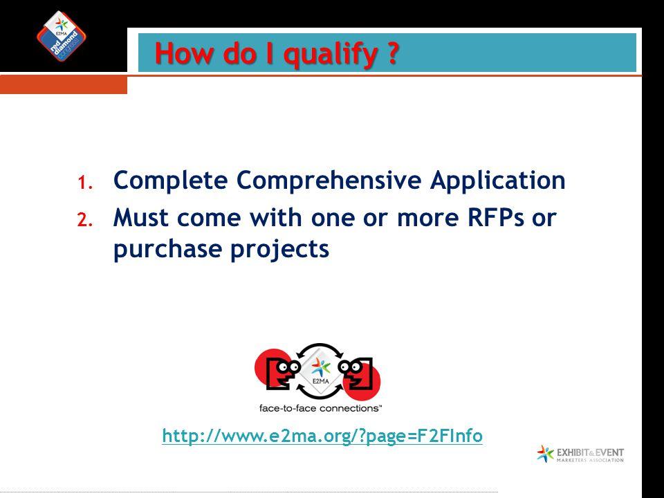 How do I qualify . How do I qualify . http://www.e2ma.org/?page=F2FInfo 1.