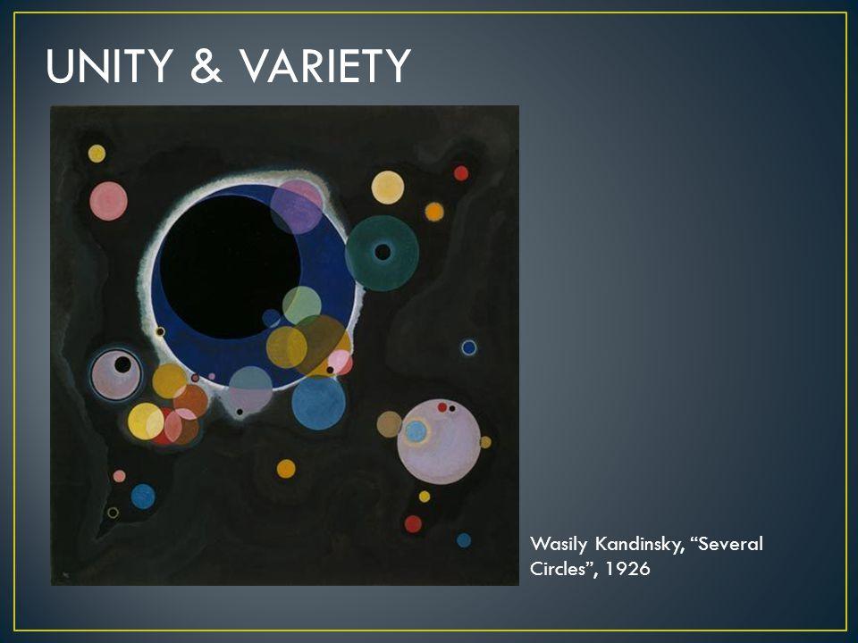 UNITY & VARIETY Wasily Kandinsky, Several Circles , 1926