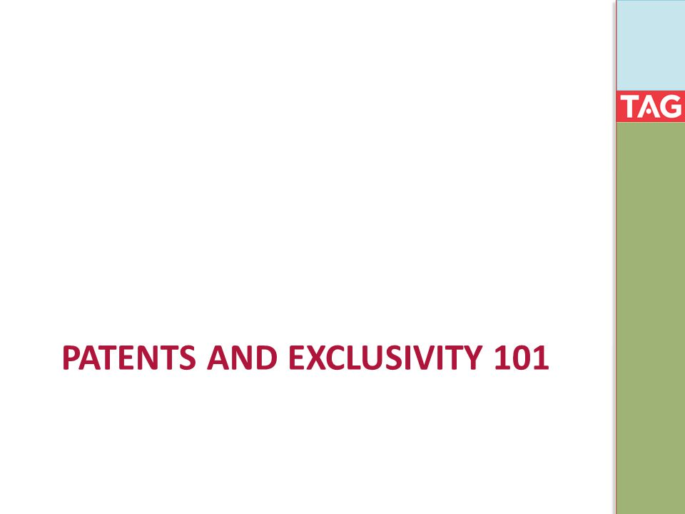 PATENTS AND EXCLUSIVITY 101