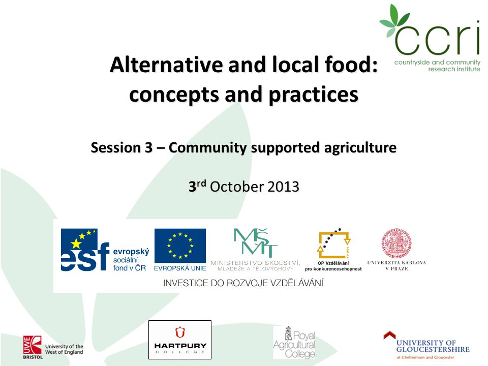 Alternative and local food: concepts and practices Session 3 – Community supported agriculture 3 rd October 2013